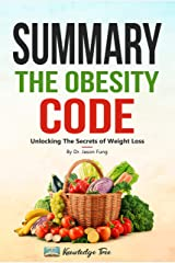 Summary: The Obesity Code: Unlocking The Secrets of Weight Loss By Dr. Jason Fung Kindle Edition