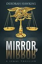 Mirror, Mirror, A Legal Thriller (The Warrick-Thompson Files Book 2)