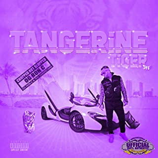 Tangerine Tiger (Chopped Not Slopped) [Explicit]