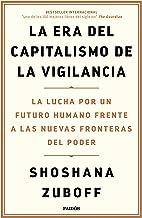 La era del capitalismo de la vigilancia: La lucha por un futuro humano frente a las nuevas fronteras del poder (Spanish Edition) PDF