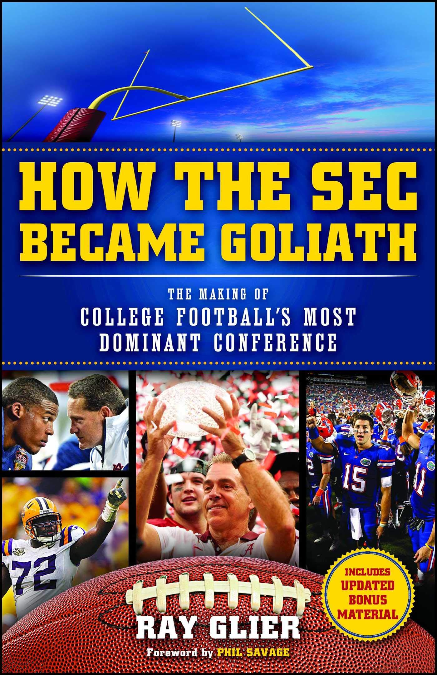 How the SEC Became Goliath: The Making of College Football's Most Dominant Conference (English Edition)