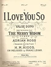I Love You So Valse Song : From the Musical Play the Merry Widow - Vintage Sheet Music - as Sung By Miss Lily Elsie ; Mr. Joseph Coyne