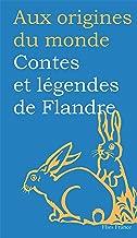 Contes et légendes de Flandre (Aux origines du monde t. 5) (French Edition)