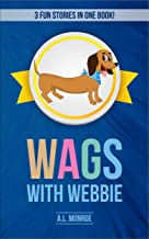Wags With Webbie Collection: 3 Fun Stories in 1 Book!