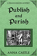Publish and Perish (A Francis Bacon Mystery Book 4) Kindle Edition