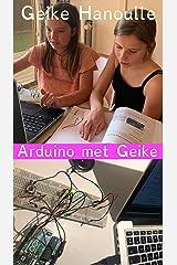 Arduino Met Geike: Leer arduino in 10 makkelijke oefeningen (Dutch Edition) Kindle Ausgabe