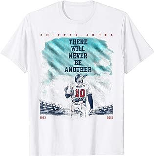 Chipper Jones Never Be Another T-Shirt - Apparel