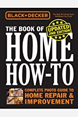 Black & Decker The Book of Home How-to, Updated 2nd Edition: Complete Photo Guide to Home Repair & Improvement Paperback