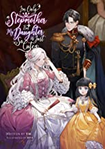 I'm Only a Stepmother, But My Daughter is Just So Cute – Volume 1 - Popular Korean Web Novel - Medieval Fantasy Book - Ill...