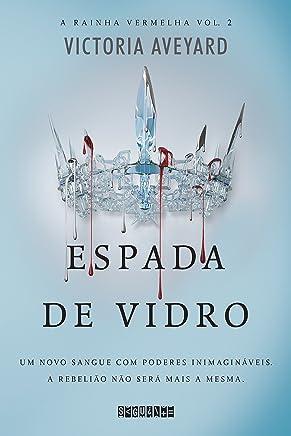 Espada de vidro (A rainha vermelha Livro 2)