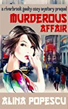 Murderous Affair: A Riverbrook Geeky Cozy Mystery Prequel (The Riverbrook Geeky Cozy Mysteries Book 0)