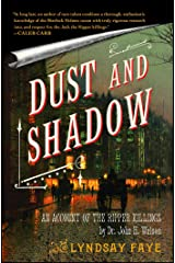 Dust and Shadow: An Account of the Ripper Killings by Dr. John H. Watson Kindle Edition