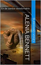 Alenia Bennett: En de aardse doodsmatrix