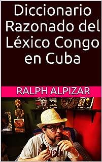 Diccionario Razonado del Léxico Congo en Cuba (Spanish Edition)
