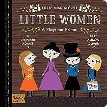 Little Women: A BabyLit® Playtime Primer (BabyLit Primers)