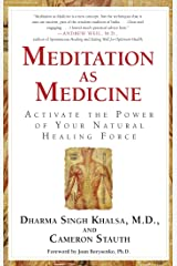Meditation As Medicine: Activate the Power of Your Natural Healing Force Kindle Edition