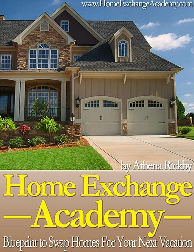 リングバックマリナー望むHome Exchange Academy: Everything you need to know about home exchanging (English Edition)