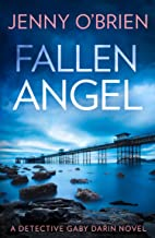 Fallen Angel: An utterly gripping crime thriller packed with mystery and suspense for 2021 (Detective Gaby Darin, Book 3)
