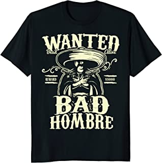 Bad Hombre Wanted Shirt, Funny Cinco De Mayo T-shirt