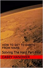 How To Get To Earth From Mars: Solving The Hard Part First