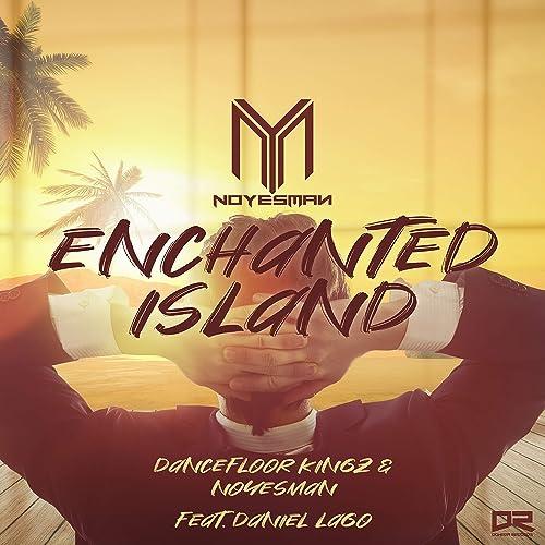 Dancefloor Kingz & NoYesMan feat. Daniel Lago - Enchanted Island