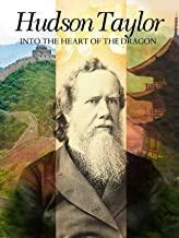 Hudson Taylor - Into The Heart of the Dragon