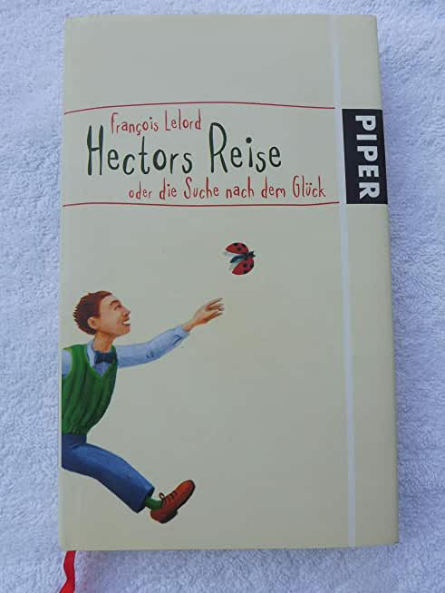 Hectors Reise oder die Suche nach dem Gl??ck. by Francois Lelord (2004-05-31)