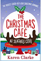 The Christmas Cafe at Seashell Cove: The perfect laugh out loud Christmas romance (The Seashell Cove Book 3) Kindle Edition