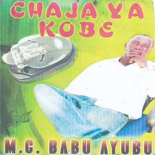 Chaja Ya Kobe by M.C. Babu Ayubu on Amazon Music - Amazon.com