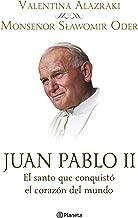 Juan Pablo II. El santo que conquistó el corazón: El santo que conquistó el corazón del mundo (Spanish Edition)