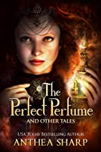 The Perfect Perfume and Other Tales: Seven Fantastical Victorian Stories (Sharp Tales Book 4)