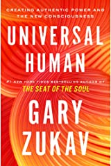 Universal Human: Creating Authentic Power and the New Consciousness Kindle Edition