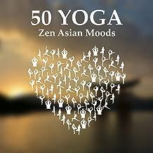 50 Yoga: Zen Asian Moods, Tibetan Bowls & Bells, Buddhist Meditation, Prana, Japanese Flute Music