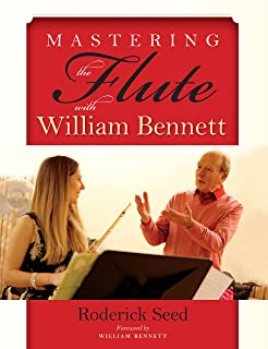 Mastering the Flute with William Bennett (English Edition)