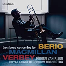 MacMillan, Verbey & Berio: Trombone Concertos (Live)