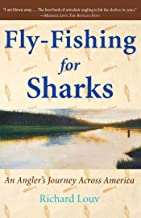 Fly-Fishing for Sharks: An Angler's Journey Across America: An American Journey