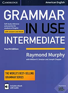 Grammar in Use Intermediate Student's Book with Answers and Interactive eBook: Self-study Reference and Practice for Stude...
