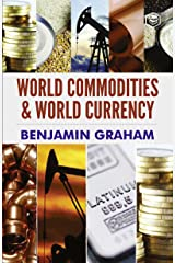 World Commodities & World Currency Kindle Edition