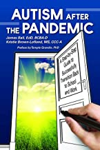 Autism After the Pandemic: A Step by Step Guide to Successfully Transition Back to School and Work