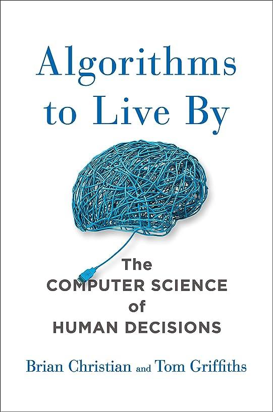 乳白作物旋律的Algorithms to Live By: The Computer Science of Human Decisions (English Edition)
