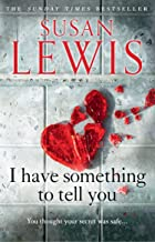 I Have Something to Tell You: The most thought-provoking, captivating fiction novel of 2021 from bestselling author Susan ...