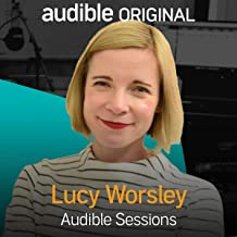Lucy Worsley: Audible Sessions: FREE Exclusive Interview