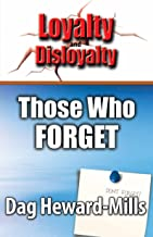 Those Who Forget (Loyalty And Disloyalty)