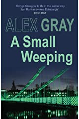 A Small Weeping: The compelling Glasgow crime series (Detective Lorimer Series Book 2) Kindle Edition