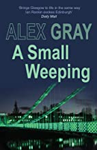 A Small Weeping: The compelling Glasgow crime series (Detective Lorimer Series Book 2)