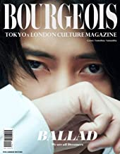BOURGEOIS TOKYOxLONDON CULTURE MAGAZINE 5th issue 2019: 5th: BALLAD (5th edition)