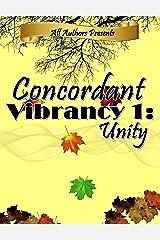 Concordant Vibrancy 1: Unity Kindle Edition