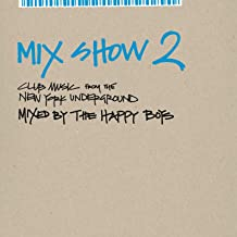 Mix Show 2 : Club Music from the New York Underground