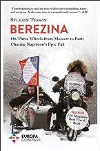 Berezina: On Three Wheels from Moscow to Paris Chasing Napoleon's Epic Fail