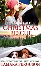 TWO HEARTS' CHRISTMAS RESCUE (Two Hearts Wounded Warrior Romance Book 17)